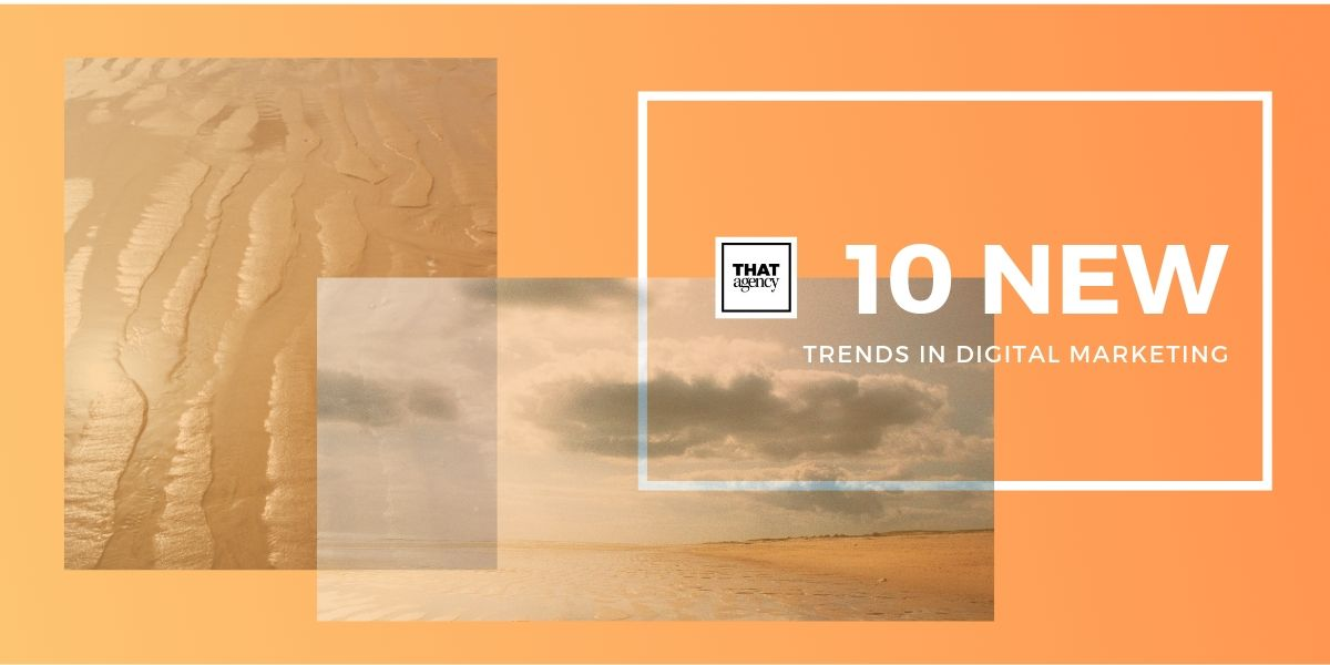 10 New Trends in Digital Marketing