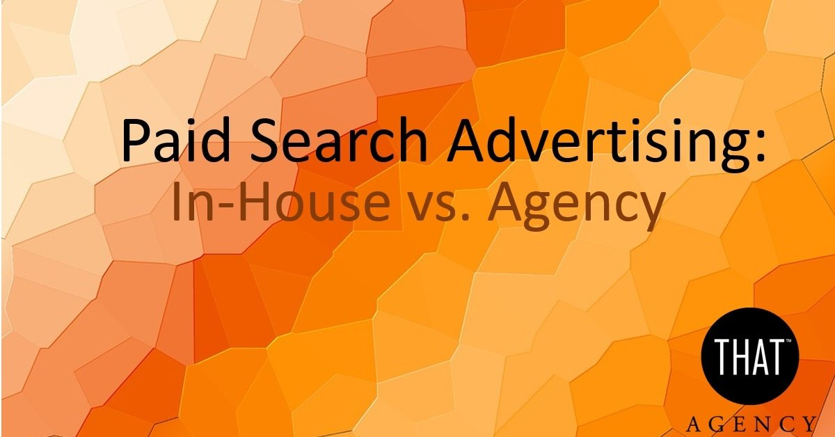 Paid Search Advertising: In-House or Agency?