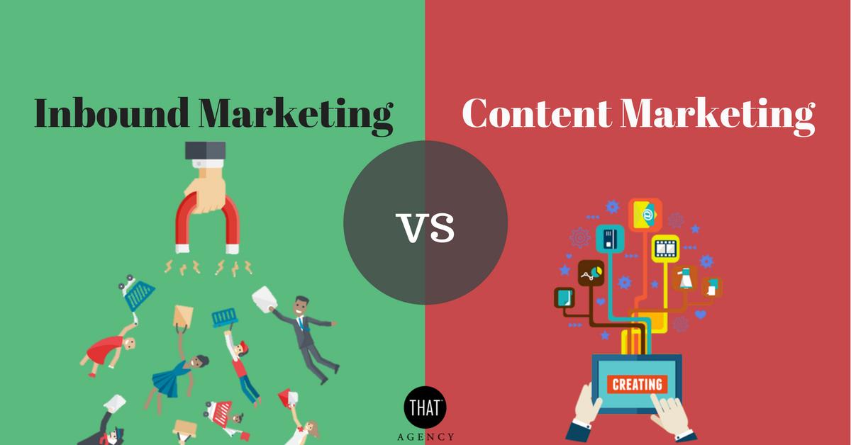 Inbound Marketing vs Content Marketing   THAT Agency
