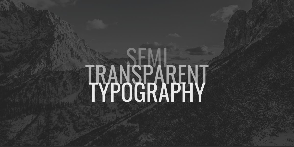 Semi-Transparent Typography | Website Designers | Graphic Designers | THAT Agency of Palm Beach County, Florida